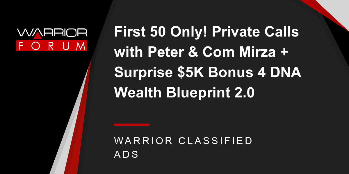 First 50 only private calls with peter com mirza surprise 5k private calls with peter com mirza surprise 5k bonus 4 dna wealth blueprint 20 malvernweather Image collections