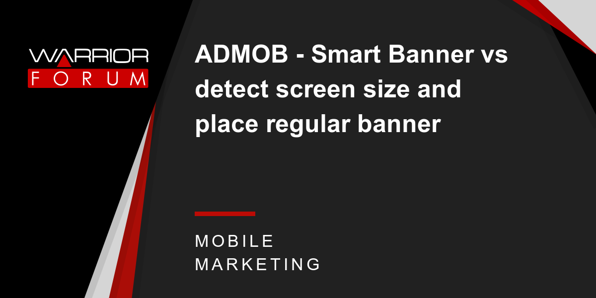 ADMOB - Smart Banner vs detect screen size and place regular banner