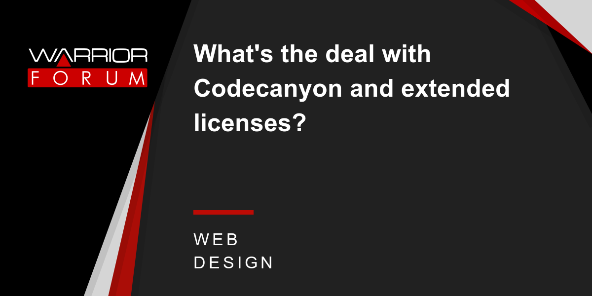 What's the deal with Codecanyon and extended licenses? | Warrior
