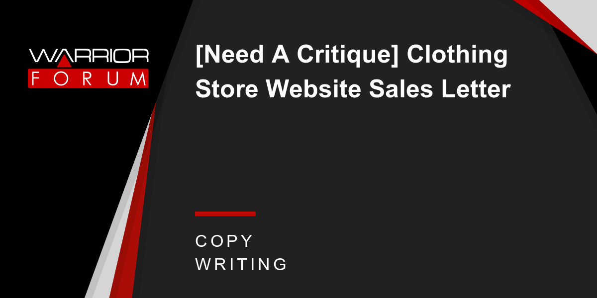 Need A Critique Clothing Store Website Sales Letter Warrior Forum