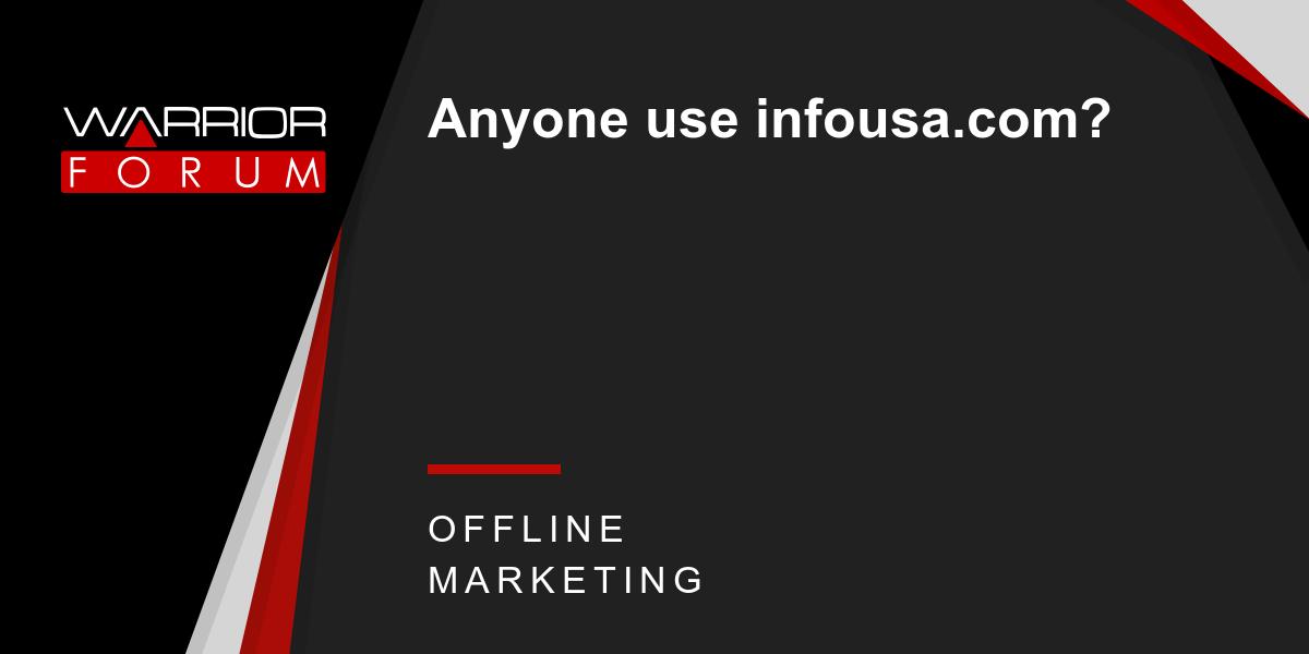 Anyone use infousa com? | Warrior Forum - The #1 Digital