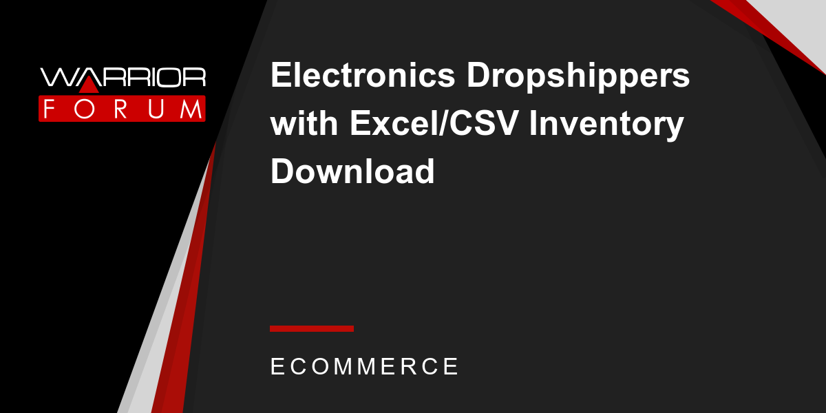 Electronics Dropshippers with Excel/CSV Inventory Download | Warrior