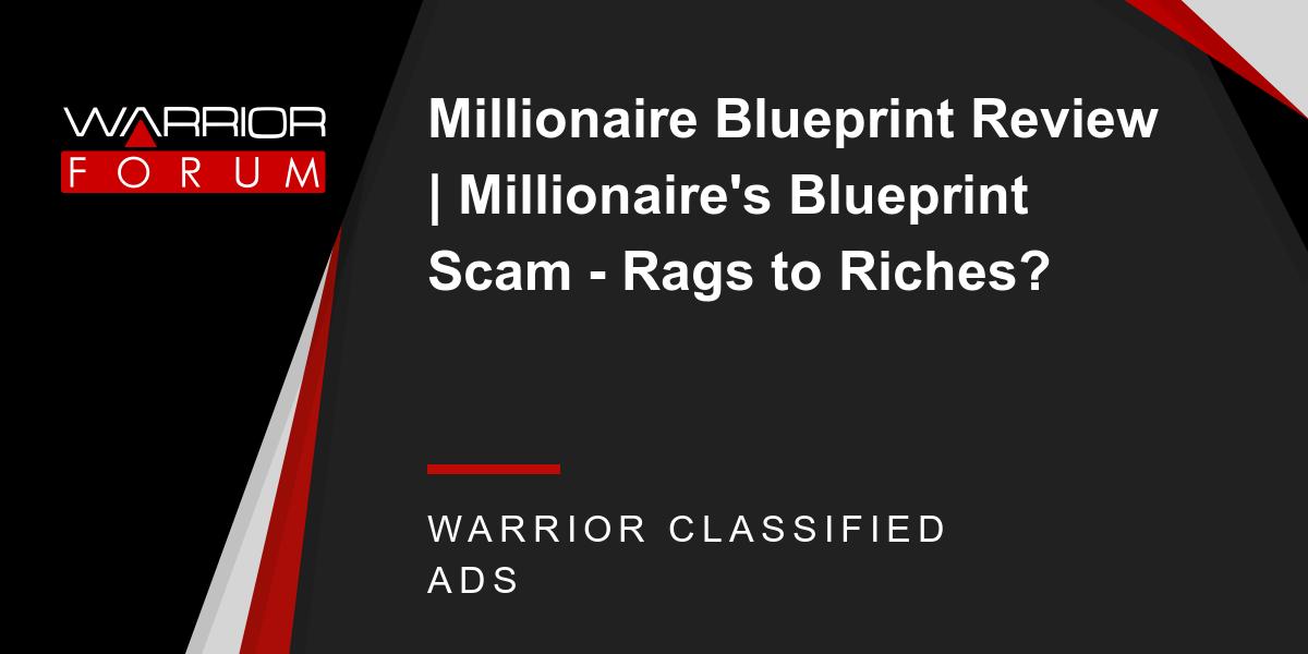 Millionaire blueprint review millionaires blueprint scam rags millionaire blueprint review millionaires blueprint scam rags to riches malvernweather Images