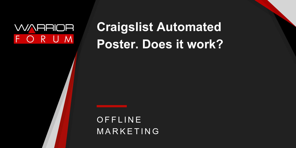 Craigslist Automated Poster  Does it work? | Warrior Forum - The #1