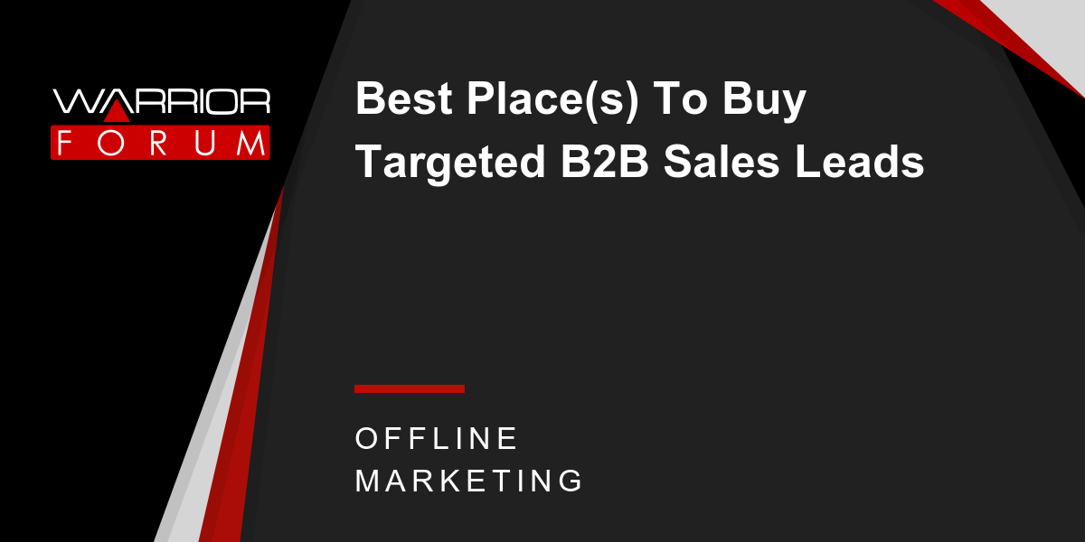 Best Place S To Buy Targeted B2b Sales Leads Warrior Forum The