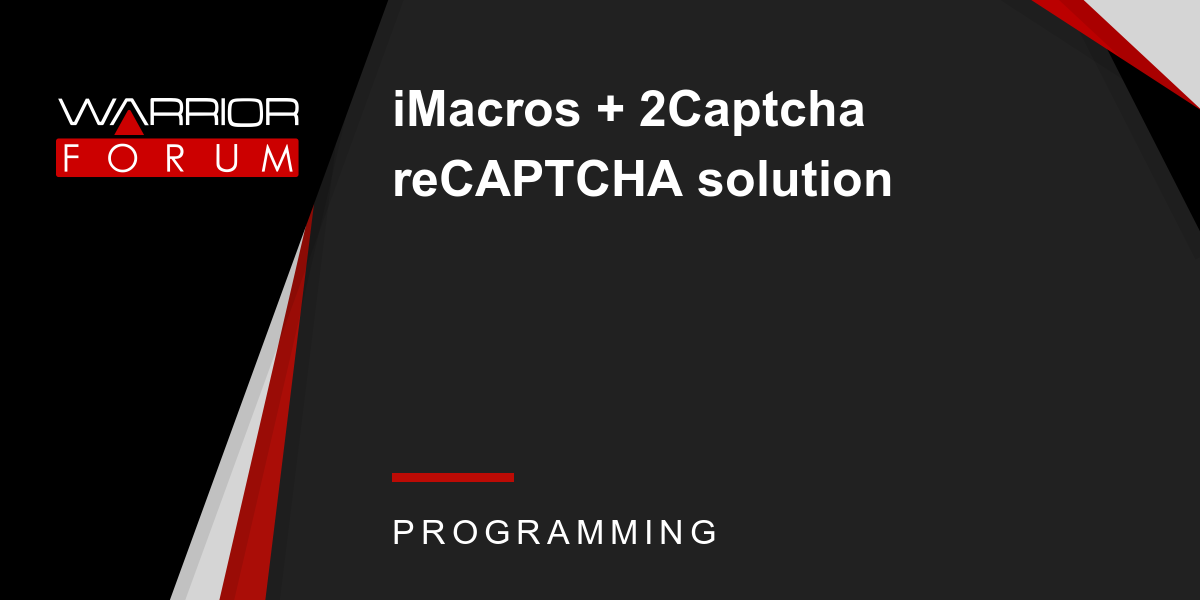 iMacros + 2Captcha reCAPTCHA solution | Warrior Forum - The