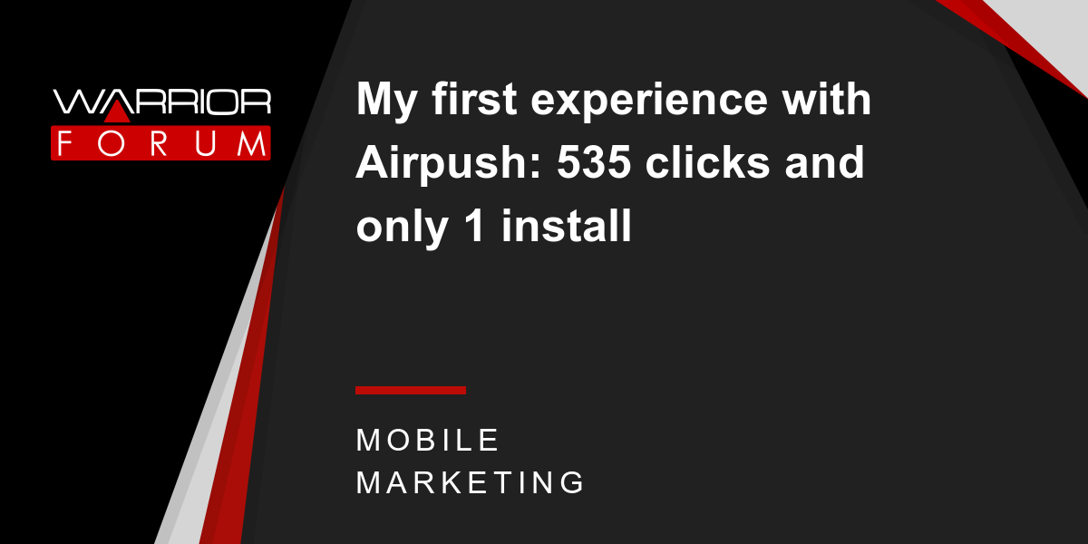 My first experience with Airpush: 535 clicks and only 1