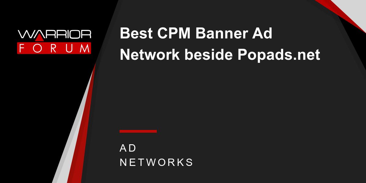 Best Cpm Banner Ad Network Beside Popadsnet Warrior Forum The