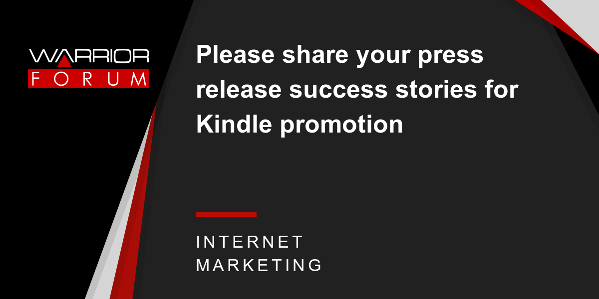 Please share your press release success stories for Kindle