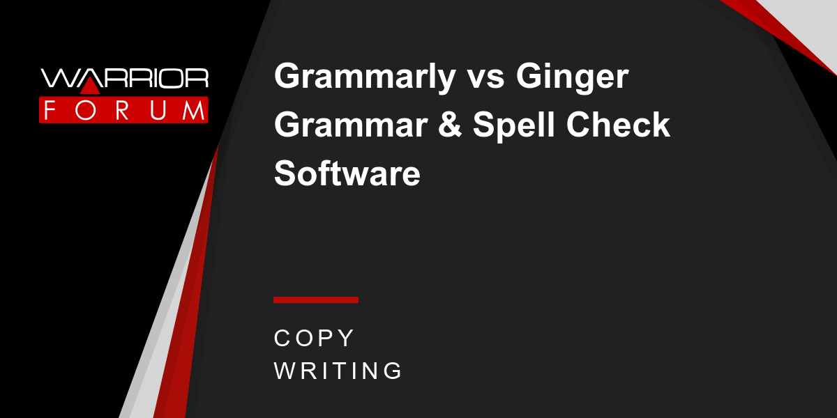 Grammarly vs Ginger Grammar & Spell Check Software | Warrior Forum