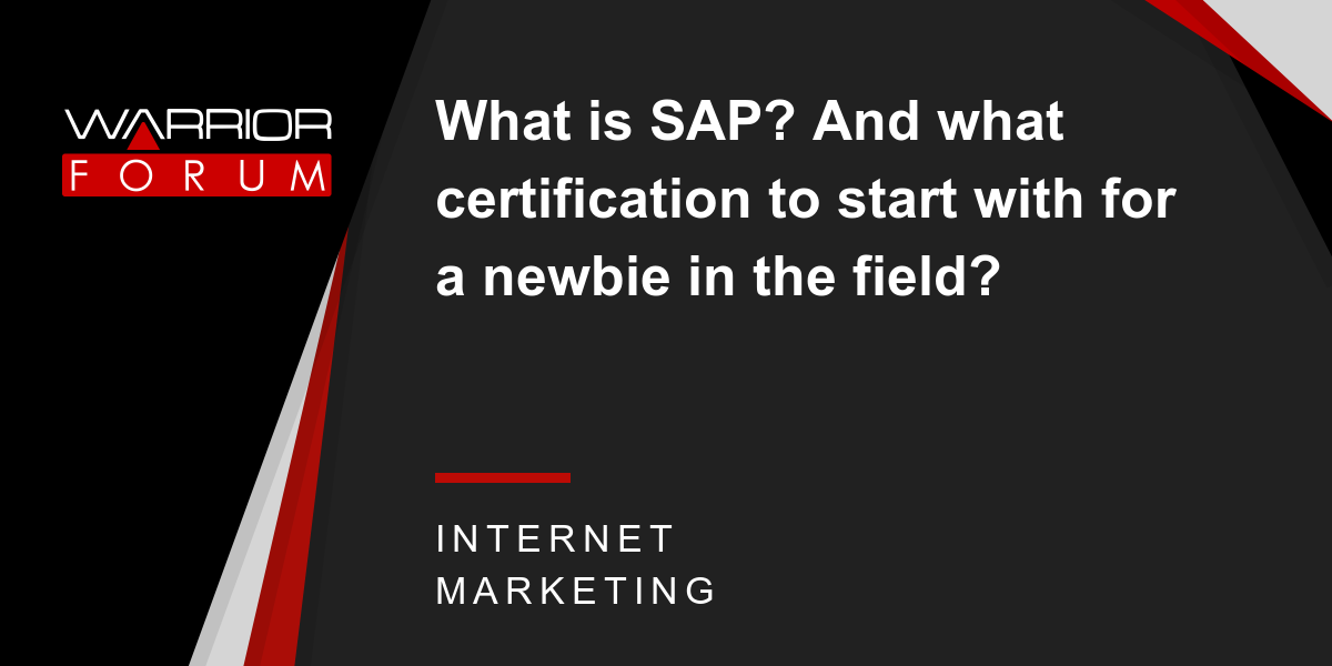 What Is Sap And What Certification To Start With For A Newbie In