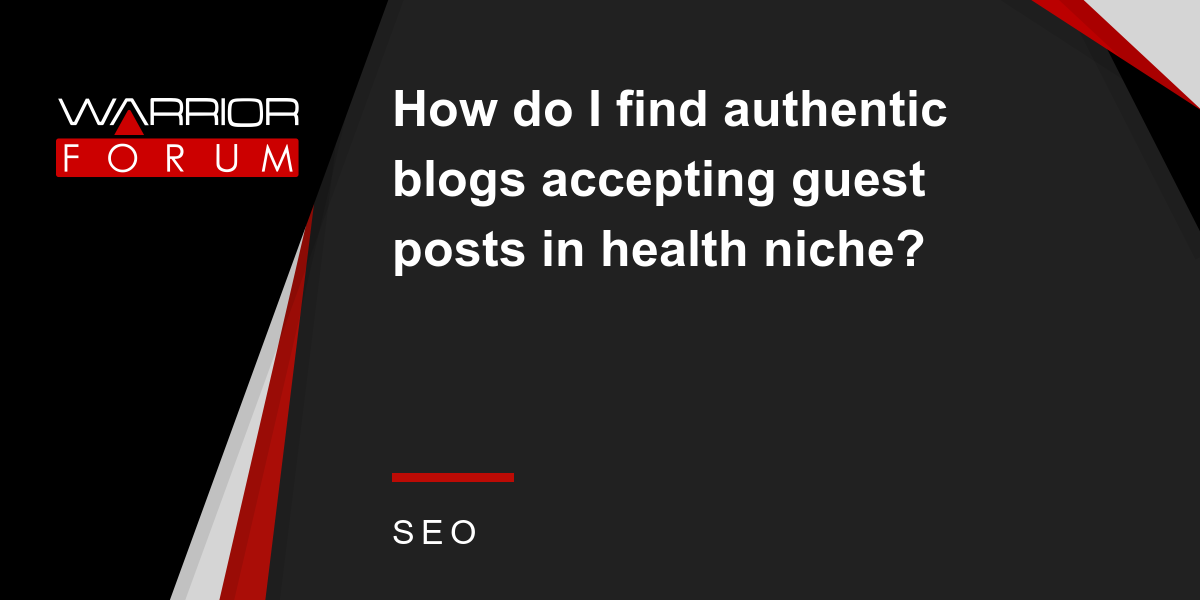How do I find authentic blogs accepting guest posts in