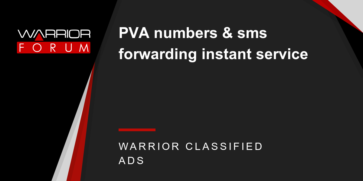 PVA numbers & sms forwarding instant service - Warrior Forum - The