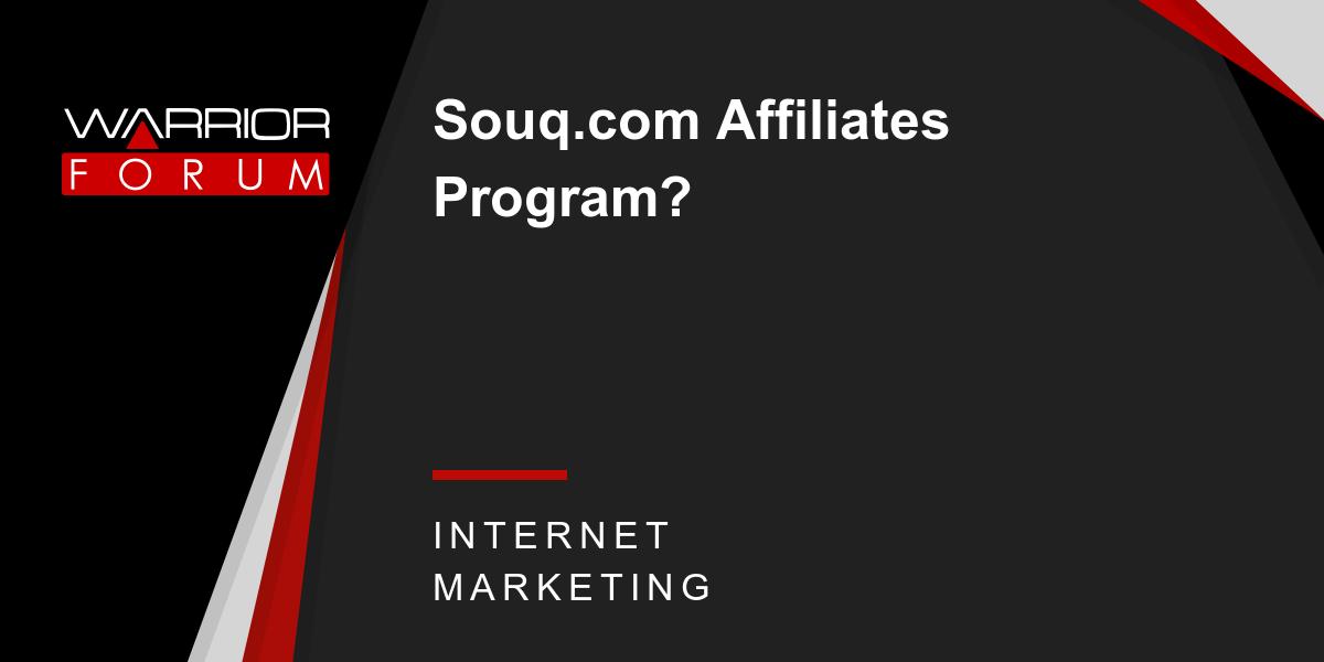 Souq com Affiliates Program? | Warrior Forum - The #1