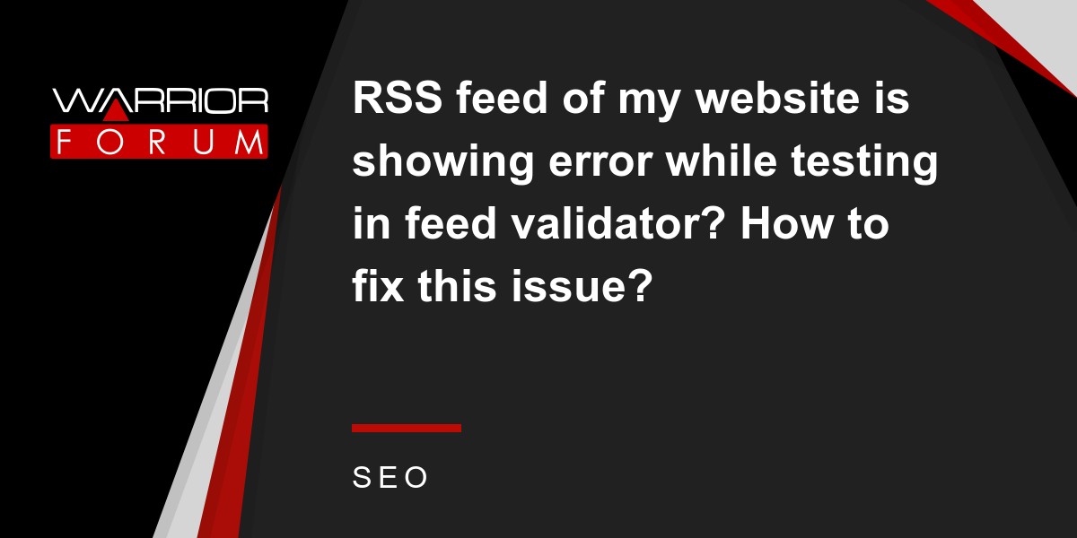 RSS feed of my website is showing error while testing in