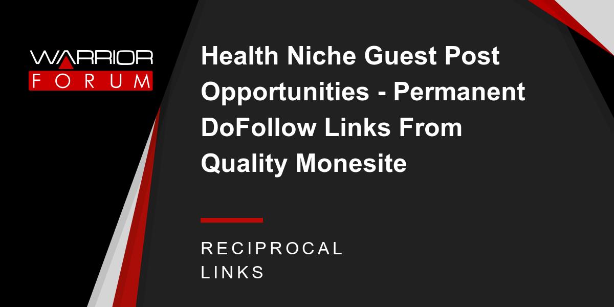 Health Niche Guest Post Opportunities - Permanent DoFollow Links