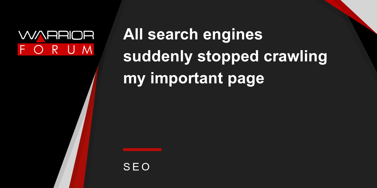 All Search Engines Suddenly Stopped Crawling My Important