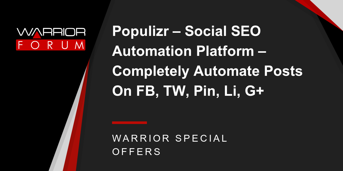 Populizr - Social SEO Automation Platform - Completely Automate Posts On FB, TW, Pin, Li, G+ Thumbnail