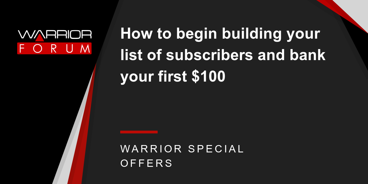 How to begin building your list of subscribers and bank your first $100 Thumbnail