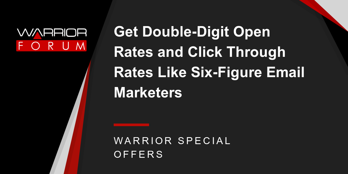 Get Double-Digit Open Rates and Click Through Rates Like Six-Figure Email Marketers Thumbnail