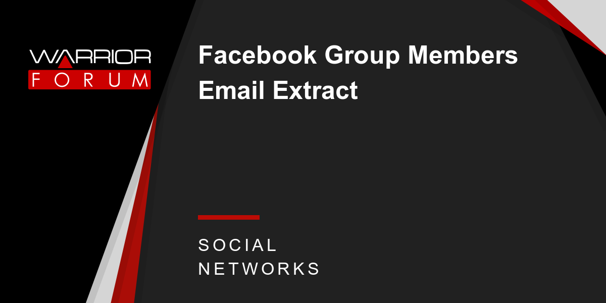Facebook Group Members Email Extract | Warrior Forum - The