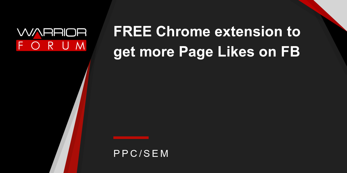 FREE Chrome extension to get more Page Likes on FB | Warrior Forum