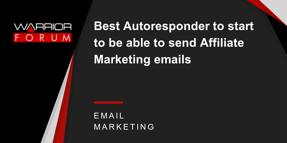 best autoresponder to start to be able to send affiliate marketingbest autoresponder to start to be able to send affiliate marketing emails warrior forum the 1 digital marketing forum \u0026 marketplace