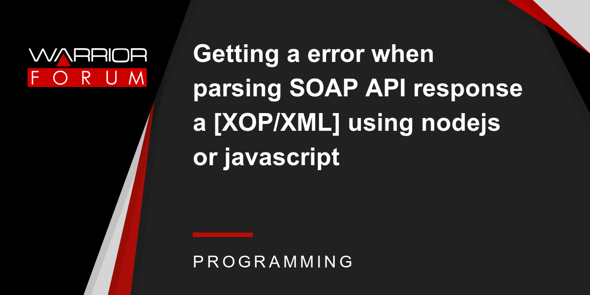 Getting a error when parsing SOAP API response a [XOP/XML] using