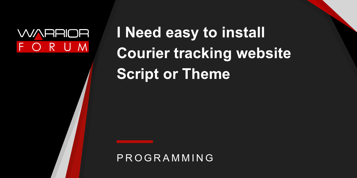 I Need easy to install Courier tracking website Script or Theme