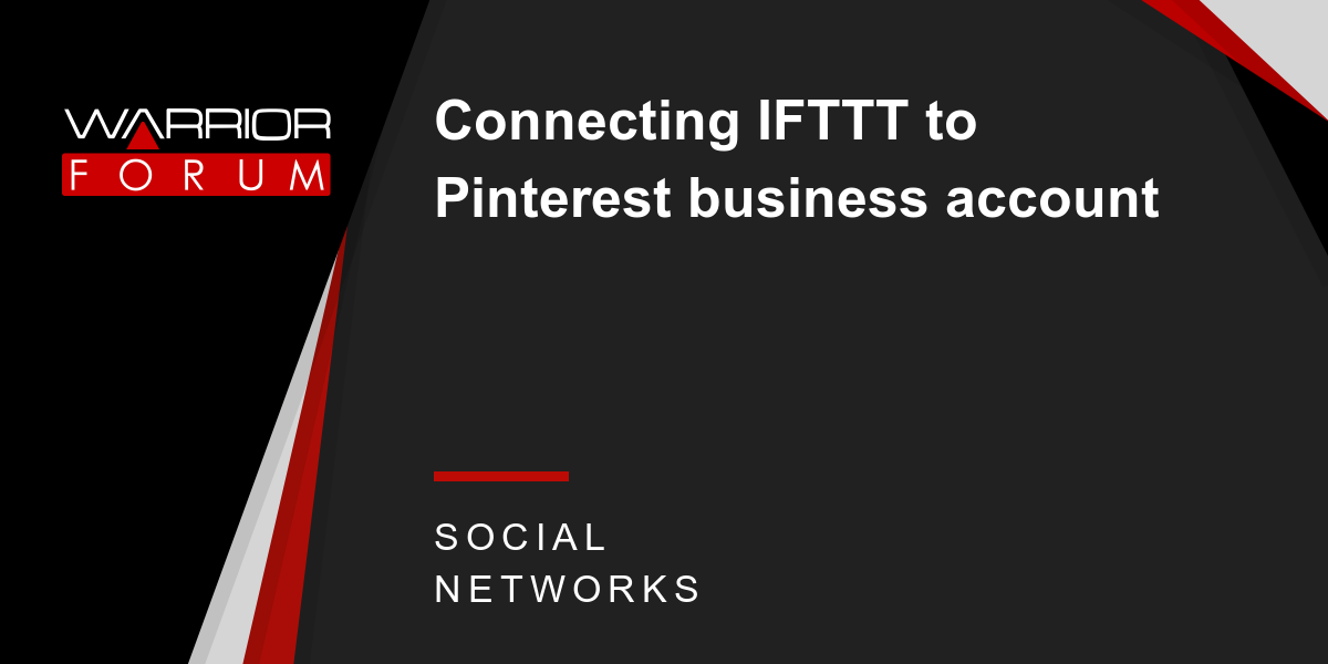 Connecting IFTTT to Pinterest business account | Warrior