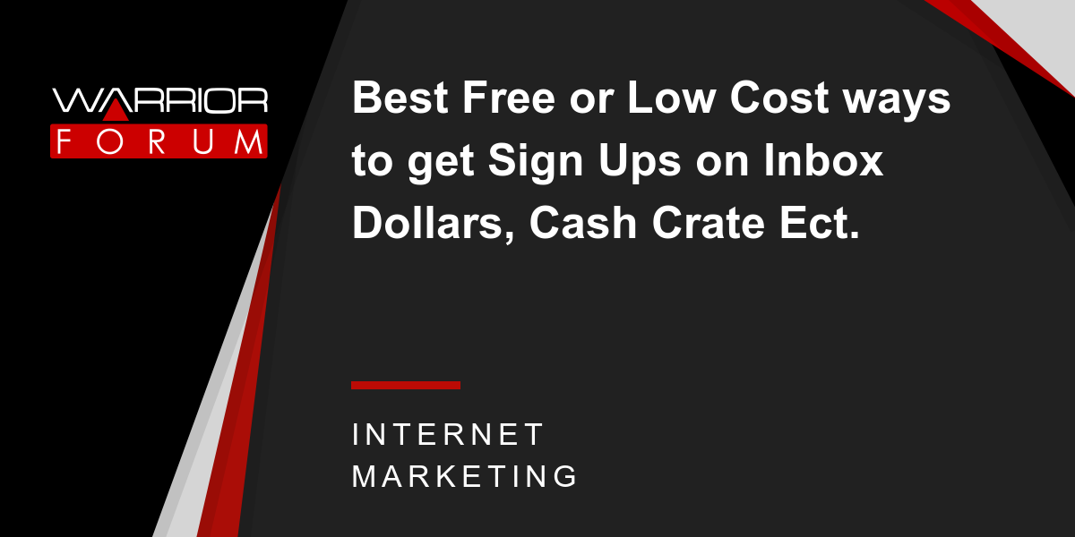 Best Free or Low Cost ways to get Sign Ups on Inbox Dollars