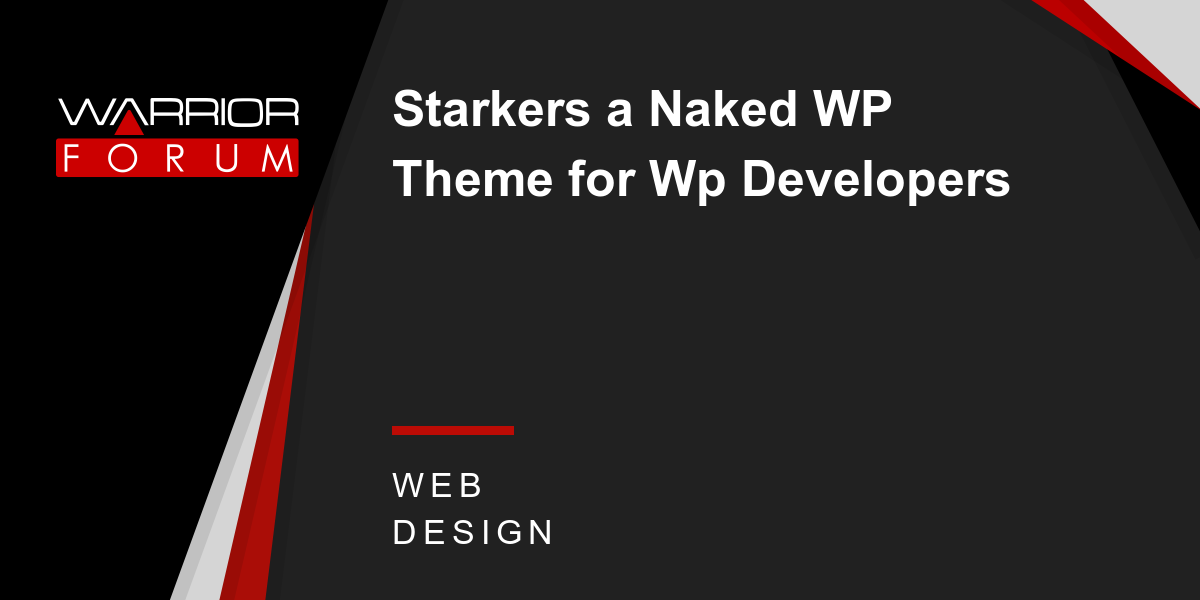 Starkers a Naked WP Theme for Wp Developers | Warrior Forum - The #1 ...