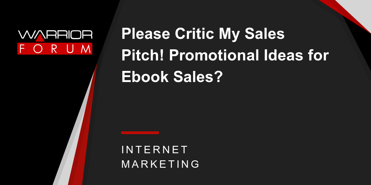 Please Critic My Sales Pitch! Promotional Ideas for Ebook
