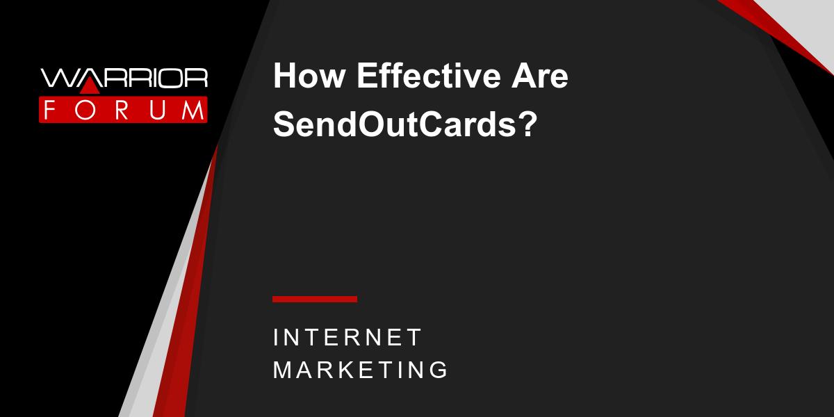 How Effective Are SendOutCards? | Warrior Forum - The #1 Digital ...