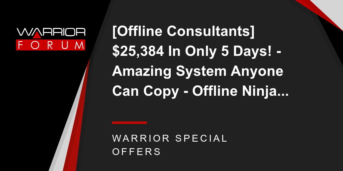 [Offline Consultants] $25,384 In Only 5 Days! - Amazing System Anyone Can Copy - Offline Ninja... Thumbnail