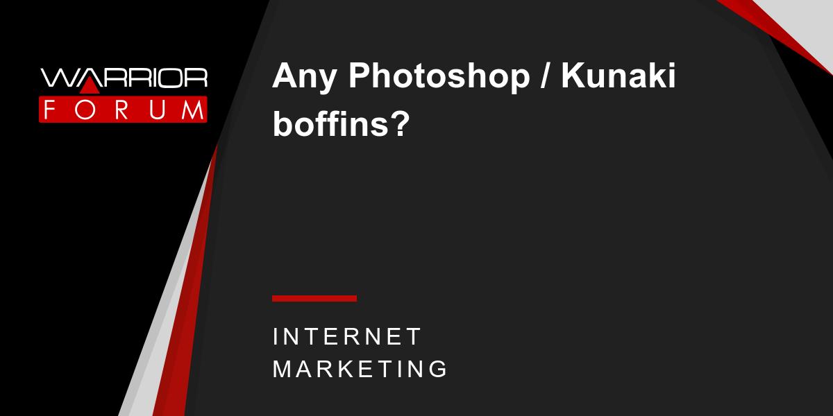 Any Photoshop / Kunaki boffins?   Warrior Forum - The #1 Digital ...
