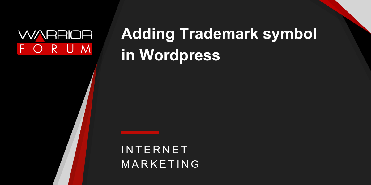 Adding Trademark Symbol In Wordpress Warrior Forum The 1