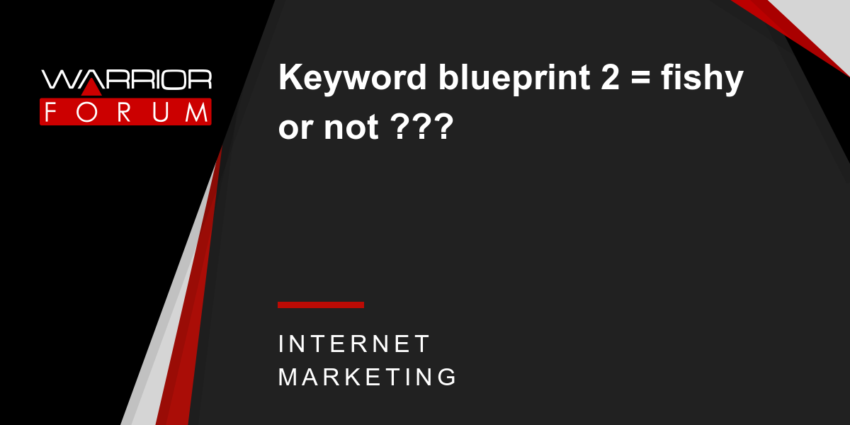 Keyword blueprint 2 fishy or not warrior forum the 1 keyword blueprint 2 fishy or not warrior forum the 1 digital marketing forum marketplace malvernweather Image collections