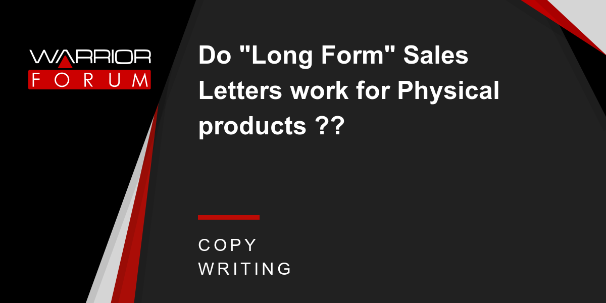 Do Long Form Sales Letters Work For Physical Products Warrior