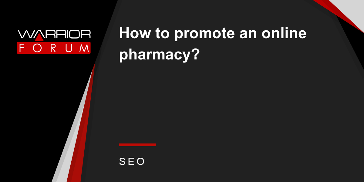 How To Promote An Online Pharmacy Warrior Forum The 1 Digital