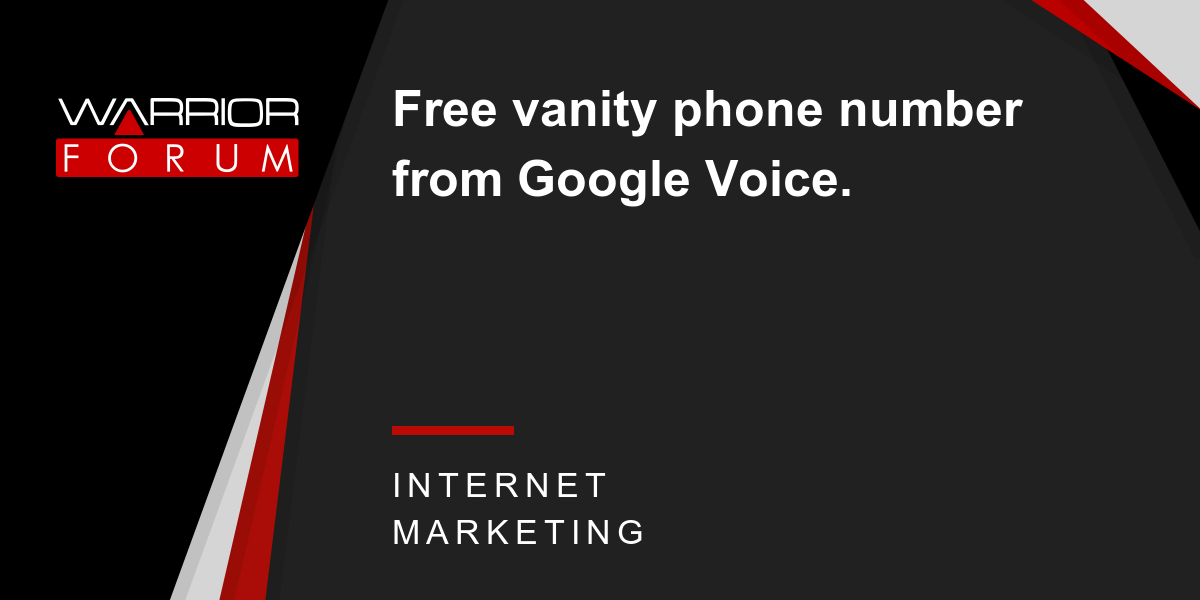 Free Vanity Phone Number From Google Voice. | Warrior Forum - The #1  Digital Marketing Forum & Marketplace