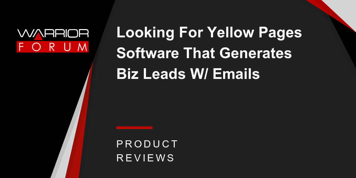 Looking For Yellow Pages Software That Generates Biz Leads W/ Emails