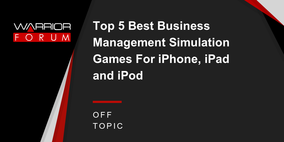 Top 5 Best Business Management Simulation For Iphone Ipad And Ipod Warrior Forum The 1 Digital Marketing Marketplace