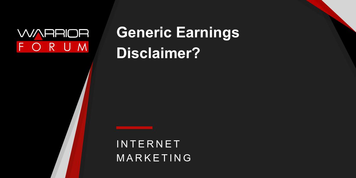 Earnings Disclaimer >> Generic Earnings Disclaimer Warrior Forum The 1 Digital