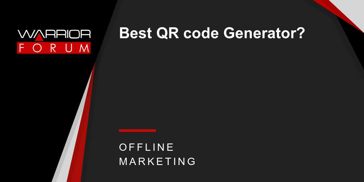 Best QR code Generator? | Warrior Forum - The #1 Digital