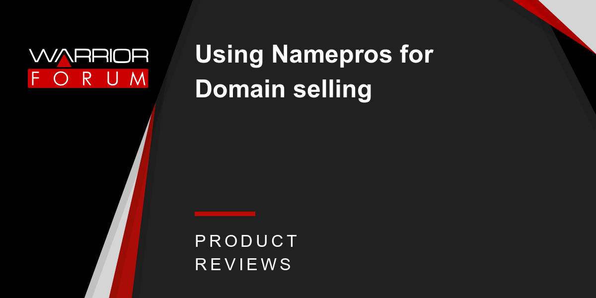 Using Namepros for Domain selling   Warrior Forum - The #1