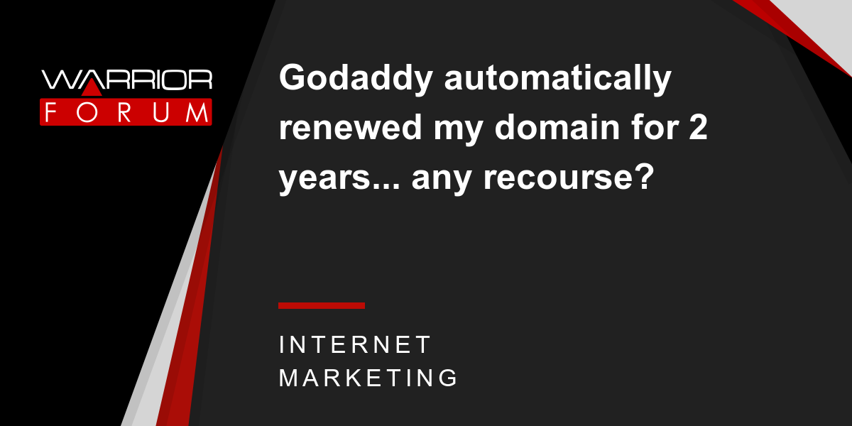 Godaddy automatically renewed my domain for 2 years    any