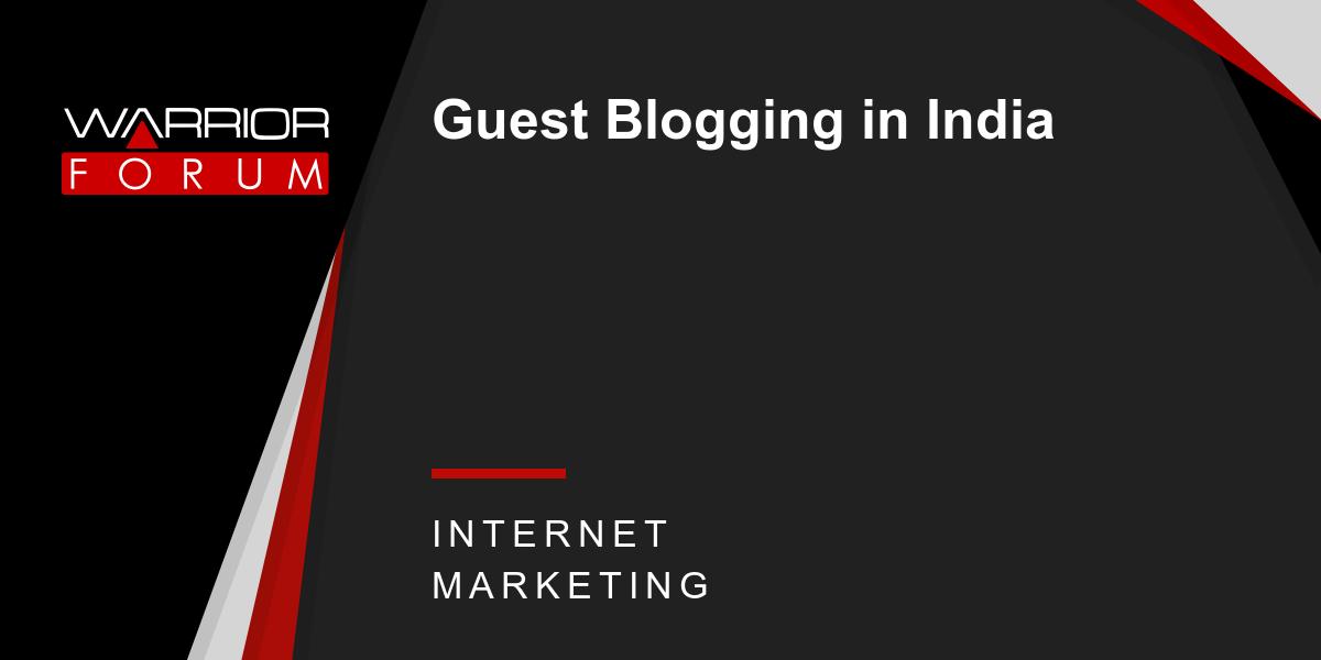 Guest Blogging in India | Warrior Forum - The #1 Digital Marketing