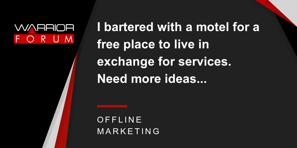 I Bartered With A Motel For Free Place To Live In Exchange Services Need More Ideas Warrior Forum The 1 Digital Marketing Marketplace