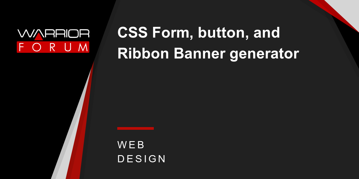 CSS Form, button, and Ribbon Banner generator | Warrior